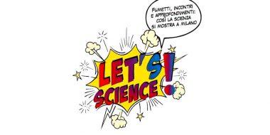 Let's science: la scienza in mostra al san Fedele