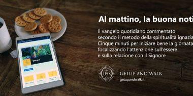 Getup and walk: la preghiera ignaziana online