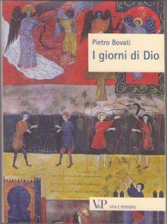 I giorni di Dio - Pietro Bovati
