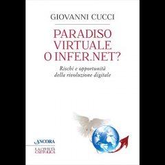 Giovanni Cucci - Paradiso virtuale o inferno?